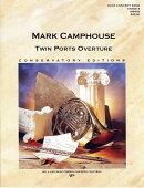 【輸入楽譜】キャンプハウス, Mark: ツイン・ポーツ序曲: スコアとパート譜セット
