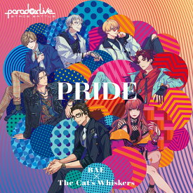 "Paradox Live Stage Battle ""PRIDE"" [ BAE×The Cat's Whiskers ]"