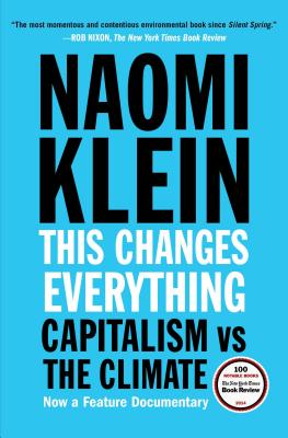 This Changes Everything: Capitalism vs. the Climate [ Naomi Klein ]