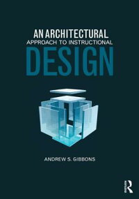 AnArchitecturalApproachtoInstructionalDesign[AndrewS.Gibbons]