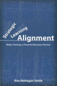 StrategicLearningAlignment:MakeTrainingaPowerfulBusinessPartner