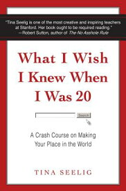 WHAT I WISH I KNEW WHEN I WAS 20(B) [ TINA SEELIG ]