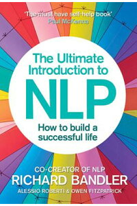 TheUltimateIntroductiontoNlp:HowtoBuildaSuccessfulLife[RichardBandler]