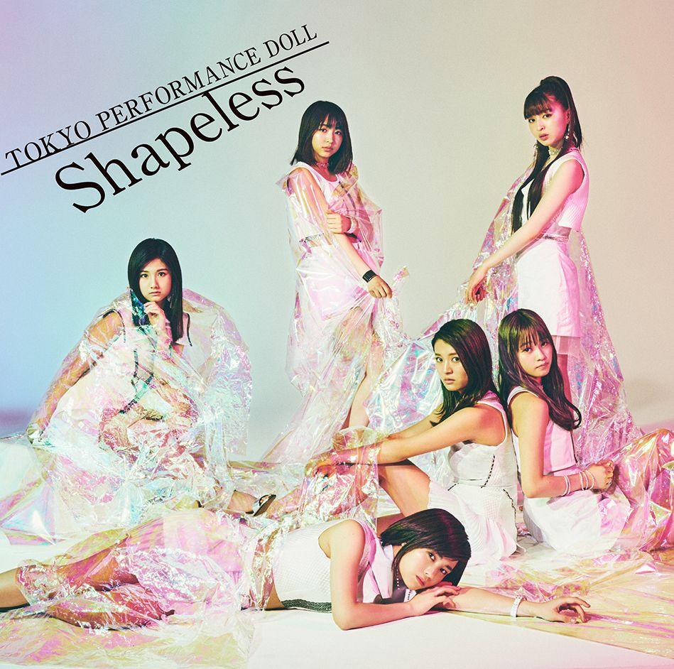 Shapeless (期間生産限定盤) [ 東京パフォーマンスドール ]