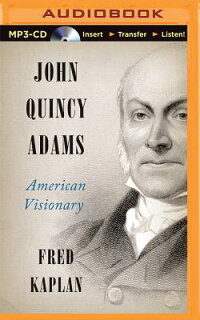 JohnQuincyAdams:AmericanVisionary[FredKaplan]
