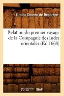 Relation Du Premier Voyage de la Compagnie Des Indes Orientales (d.1668)