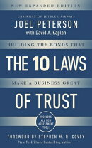 10 Laws of Trust, Expanded Edition: Building the Bonds That Make a Business Great