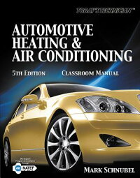 Today'sTechnician:AutomotiveHeating&AirConditioningClassroomManual