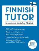 Finnish Tutor: Grammar and Vocabulary Workbook (Learn Finnish with Teach Yourself): Advanced Beginne