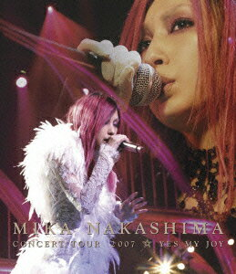 MIKA NAKASHIMA CONCERT TOUR 2007 YES MY JOY【Blu-ray】 [ 中島美嘉 ]