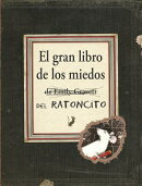 El Gran Libro de los Miedos = Little Mouse's Big Book of Fears