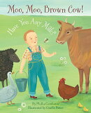 Moo, Moo, Brown Cow, Have You Any Milk?