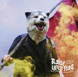 Raise your flag [ MAN WITH A MISSION ]