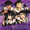 「あんさんぶるスターズ!」ユニットソングCD Vol.1「UNDEAD」 [ UNDEAD ]