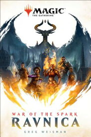 War of the Spark: Ravnica (Magic: The Gathering) WAR OF THE SPARK RAVNICA (MAGI (Magic: The Gathering) [ Greg Weisman ]