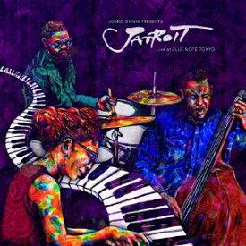 JUNKO ONISHI PRESENTS JATROIT Live at BLUE NOTE TOKYO [ 大西順子 presents ジャトロイト feat.ロバート・ハースト カリーム・リギンス ]