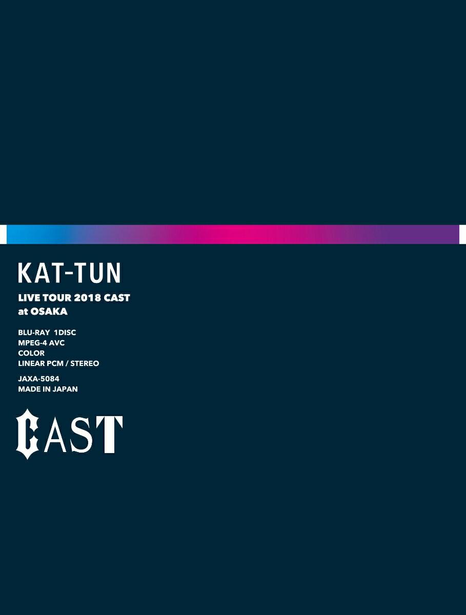 KAT-TUN LIVE TOUR 2018 CAST(Blu-ray 完全生産限定盤)【Blu-ray】 [ KAT-TUN ]
