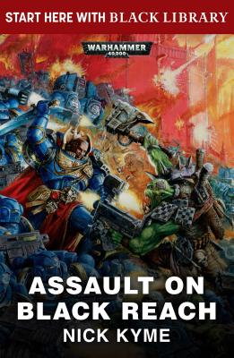 Assault on Black Reach ASSAULT ON BLACK REACH (Black Library Summer Reading) [ Nick Kyme ]