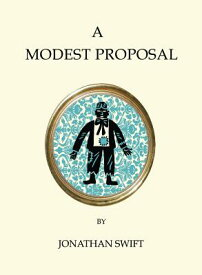 A Modest Proposal and Other Writings MODEST PROPOSAL & OTHER WRITIN (Quirky Classics) [ Jonathan Swift ]