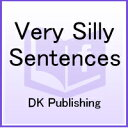 Very Silly Sentences VERY SILLY SENTENCES (DK Toys & Games) [ DK ]