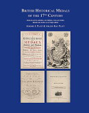 British Historical Medals of the 17th Century: Medallists, Books, Authors, Collectors, Booksellers &