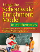 Using the Schoolwide Enrichment Model in Mathematics: A How-To Guide for Developing Student Mathemat