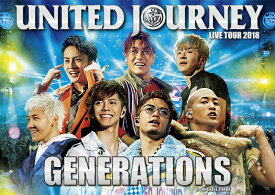 GENERATIONS LIVE TOUR 2018 UNITED JOURNEY(初回生産限定) [ GENERATIONS from EXILE TRIBE ]