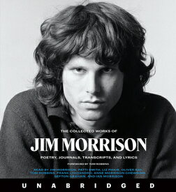 The Collected Works of Jim Morrison CD: Poetry, Journals, Transcripts, and Lyrics COLL WORKS OF JIM MORRISON C D [ Jim Morrison ]