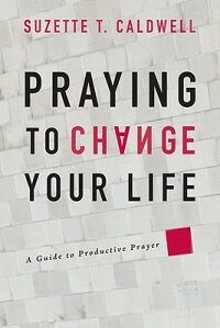 Praying_to_Change_Your_Life:_A