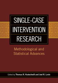 Single-CaseInterventionResearch:MethodologicalandStatisticalAdvances[ThomasR.Kratochwill]
