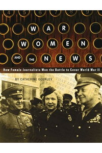 War,_Women,_and_the_News:_How
