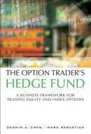 The Option Trader's Hedge Fund: A Business Framework for Trading Equity and Index Options (Paperback