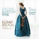 【輸入盤】エルガー:ヴァイオリン協奏曲、ブルッフ:ヴァイオリン協奏曲第1番 レイチェル・バートン・パイン、ア…