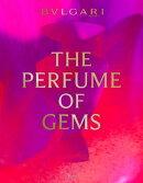 Bulgari: The Perfume of Gems