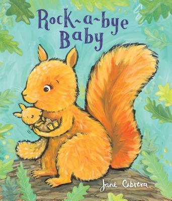 Rock-A-Bye Baby ROCK A BYE BABY [ Jane Cabrera ]