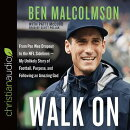 Walk on: From Pee Wee Dropout to the NFL Sidelines-My Unlikely Story of Football, Purpose, and Follo