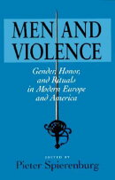 Men Violence: Gender, Honor, and Rituals in Modern Eur