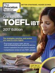 Cracking the TOEFL Ibt with Audio CD, 2017 Edition: The Strategies, Practice, and Review You Need to