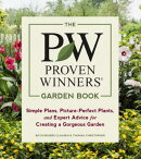The Proven Winners Garden Book: Simple Plans, Picture-Perfect Plants, and Expert Advice for Creating