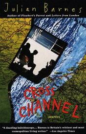 Cross Channel CROSS CHANNEL (Vintage International) [ Julian Barnes ]