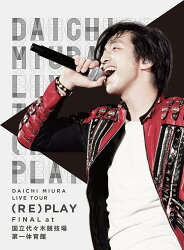 DAICHI MIURA LIVE TOUR (RE)PLAY FINAL at 国立代々木競技場第一体育館