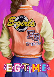 E.G. TIME (通常盤 CD+3DVD) [ E-girls ]
