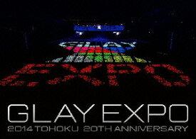 GLAY EXPO 2014 TOHOKU 20th Anniversary [DVD〜Special Box〜] [ GLAY ]