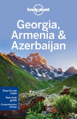 Lonely Planet Georgia, Armenia & Azerbaijan LONELY PLANET GEORGIA ARMENIA (Lonely Planet Georgia, Armenia & Azerbaijan) [ Lonely Planet ]