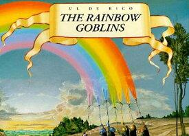 The Rainbow Goblins RAINBOW GOBLINS [ Ul de Rico ]