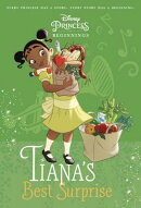 Disney Princess Beginnings: Tiana's Best Surprise (Disney Princess)