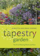 A Tapestry Garden: The Art of Weaving Plants and Place