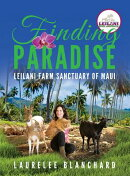 Finding Paradise: Leilani Farm Sanctuary of Maui