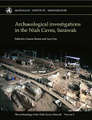 Archaeology of the Niah Caves: The Archaeology of the Niah Caves, Sarawak. Volume II