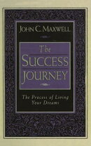 The Success Journey: The Process of Living Your Dreams
